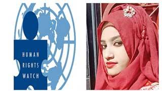 নুসরাত হত্যা প্রমাণ করে নারীদের রক্ষায় ব্যর্থ সরকার : এইচআরডব্লিউ